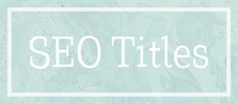 What are SEO titles?
